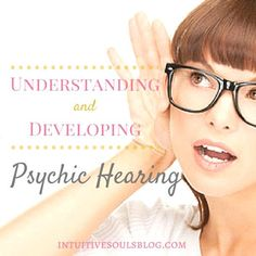 Clairaudience means psychic hearing. It's one of the four…