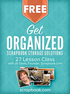 Free Class for Scrapbookers and Stampers - Get Organized Today!  [Just signed up for this - can't wait to get started!]