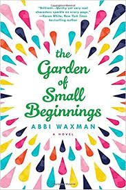 Carole's Chatter: The Garden of Small Beginnings by Abbi Waxman (reposted) New Books, Books To Read, Feel Good Books, Amazing Books, Thing 1, Beach Reading, Gardening Books, Penguin Random House, Bestselling Author
