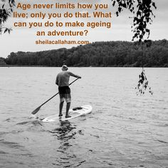 Don't Let Age Fool You: Live Your Adventure!