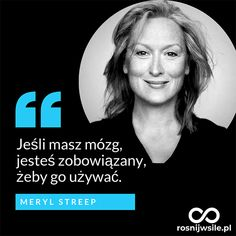 Meryl Streep Quotes, Life Motivation, Motto, Picture Quotes, Believe, Thoughts, Humor, Words, Inspiration