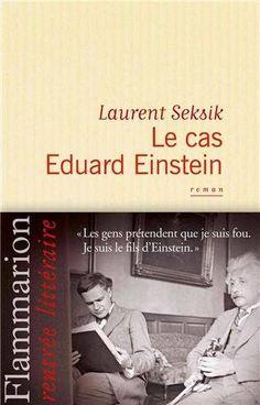 Le cas Eduard Einstein de Laurent Seksik,
