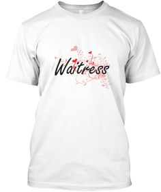 Waitress Heart Design White T-Shirt Front - This is the perfect gift for someone who loves Waitress. Thank you for visiting my page (Related terms: Professional jobs,job Waitress,Waitress,waitresses,hostess,waiter,restaurant,myjobs.com,,jobs,I love ...)