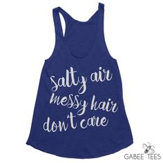 5e2b4b8cca3e9 Items similar to Funny Beach Tank Tops - Salty Air Messy Hair Don t Care -  Swimsuit Cover Up - Beach Lover - Vacation Shirt - Spring Break - Gift for  Her on ...