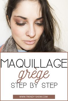 Maquillage grège step by step makeup tutorial