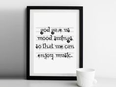 Music Quote Poster: God gave us mood swings so that by MoochChaap Kinds Of Music, Music Is Life, Musician Quotes, Art Prints For Home, Mood Swings, Teaching Music, Quote Posters, Classical Music, Letter Board