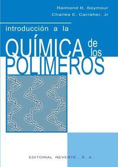 Introducción a la química de los polímeros / Raimond B. Seymour, Charles E. Carraher, jr http://www.reverte.com/catalogo/ficha/introduccion_a_la_quimica_de_los_polimetros-461