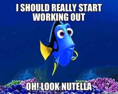 Just keep thinking about Nutella.