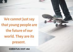We cannot just say that young people are the future of our world. The Future Of Us, Our World, Young People, Sayings, Lyrics, Quotations, Idioms, Qoutes