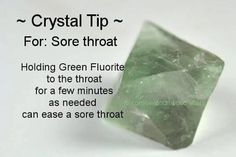 Healing Crystal Tip ~ For Sore Throat : Use Green Fluorite.