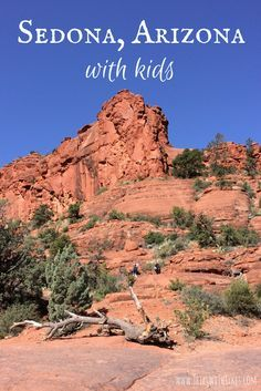 Top Things to Do in Sedona, Arizona with Kids: Kid-tested recommendations for the best activities and places to eat among the red rocks.