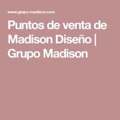 Puntos de venta de Madison Diseño   Grupo Madison