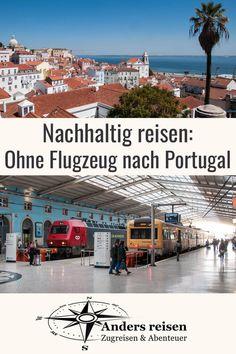 Nachhaltig reisen: Portugal ohne Flugzeug. Ist das möglich? Reisetipps und eigene Erfahrungen für eine nachhaltige Reise nach Portugal ohne Flugzeug, aber mit dem Zug: Fahrpläne, wertvolle Tipps zu Tickets und Zügen. #nachhaltig #zugreise #portugal #visitportugal Sintra Portugal, Visit Portugal, Portugal Travel, Beautiful Castles, Beautiful Beaches, Europa Tour, Day Trips From Lisbon, Reisen In Europa, Cool Cafe