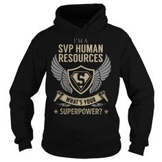 I am a Svp Human Resources What is Your Superpower Job Title TShirt