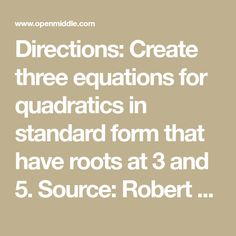 Directions: Create three equations for quadratics in standard form that have roots at 3 and Source: Robert Kaplinsky Algebra Problems, Standard Form, Roots, Middle, Math Equations, Create