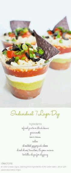 Individual 7 layer dip. I love the idea of this. Everyone isn't double dipping.