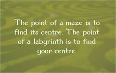 The difference between a maze and a labyrinth. p'd by p'r maggirimel/labyrinth pin board. Thanks to Maggi Barge Rimel. Labyrinth Quotes, Labyrinth Walk, Labyrinth Garden, Walking Meditation, Meditation Garden, Energy Arts, Labrynth, Guerrilla, Barndominium