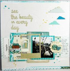 #papercraft #scrapbook #layout  see the beauty in every day by jenmc72 at @Studio_Calico