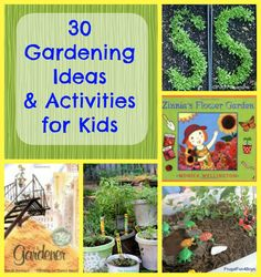 30 Gardening Activities for kids -- wonderful garden crafts and creative ideas