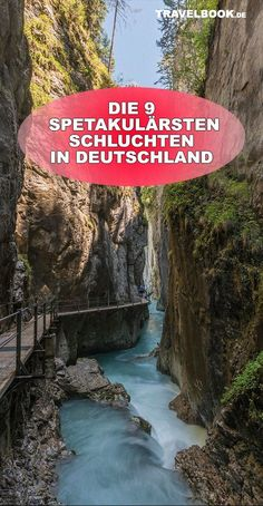 Die 9 spektakulärsten Schluchten in Deutschland – Best Europe Destinations Europe Destinations, Europe Travel Tips, Maui Travel, Vacation Travel, Nightlife Travel, Travel Hacks, Hotel Grecia, Parque Natural, Countries To Visit