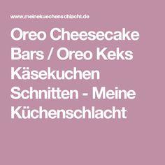 Oreo Cheesecake Bars / Oreo Keks Käsekuchen Schnitten - Meine Küchenschlacht