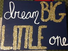 """""""Dream BIG, LITTLE one"""" Sorority craft for the little!"""