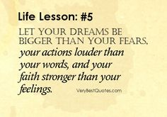 Funny Quotes About Life Changes | Dream quotes Faith quotes Let your dreams be bigger than your fears ...