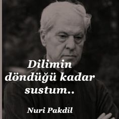 Nuri Pakdil////// Poem Quotes, Best Quotes, Poems, Life Quotes, Cool Words, Einstein, Philosophy, Quotations, Sayings