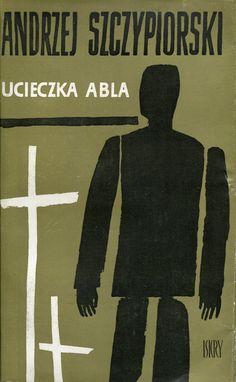 """""""Ucieczka Abla"""" Andrzej Szczypiorski Cover by Marian Stachurski Published by Wydawnictwo Iskry 1962"""
