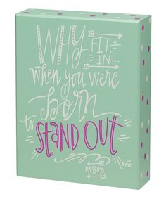 Look at this 'Why Fit In' Box Sign on #zulily today!