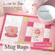 Love to Sew Mug Rugs Book Search Press, Christa Rolf #SPR-27417 - Fat Quarter Shop
