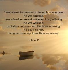 Quote from Life of Pi, a very beautiful movie.