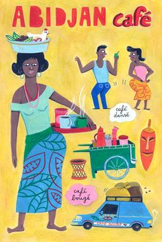 By Anne Laval, Postcard: Abidjan Café. Character Illustration, Graphic Illustration, Vintage Landscape, Coffee Art, Coffee Time, Beautiful Posters, Ivoire, African Life, Vintage Travel Posters