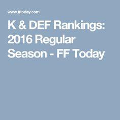 K & DEF Rankings: 2016 Regular Season - FF Today