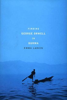 Incredible book about what really happens in Burma...through the life of George Orwell