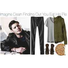 Imagine Dean Finding Out You Eat His Pie