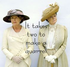 Downton Abbey - They do it so well.