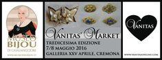 VANITAS' MARKET INCONTRA IL MUSEO DEL BIJOU DI CASALMAGGIORE  7-8 MAGGIO 2016, Galleria XXV Aprile, Cremona  L'evento dedicato al saper fare artigianale, all'imprenditoria giovanile e al mondo del vintage e dell'usato selezionato, a Cremona il 7/8 maggio 2016, ospiterà al suo interno un corner informativo del Museo del Bijou di Casalmaggiore (CR) e darà la possibilità ad uno dei suoi espositori di mostrare le proprie creazioni presso l'area museale.