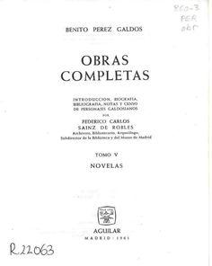 Benito Pérez Galdós: Ángel Guerra; El audaz; Un faccioso más y algunos frailes menos