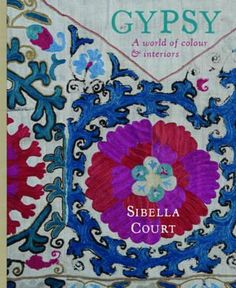 Booktopia - Gypsy, A World of Colour and Interiors by Sibella Court, 9780733332777. Buy this book online.