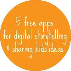 5 free apps for digital storytelling and sharing kids' ideas