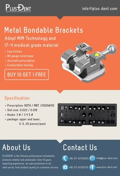 PlusDent - Chinese orthodontic material supplier Metal Bondable Brackets ( orthodontic brackets) BUY 10 GET 1 FREE. Contact us via info@plus-dent.com