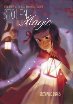 STOLEN MAGIC (Kat Book 3's US edition), to be published by Atheneum Books April 2013. Cover art by Annette Marnat.