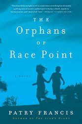 The Orphans Of Race Point was a wonderful family saga filled with courage, love, forgiveness and friendship.