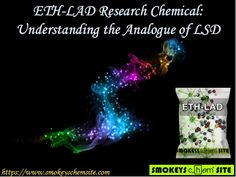ETH-LAD Research Chemical: Understanding the Analogue of LSD