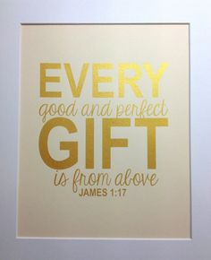 "Nursery gold Bible verse print ""Every good and perfect gift is form above"" James 1:17 8x10 Gold on cream on Etsy, $16.00"