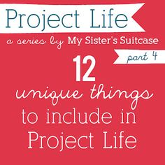 12 {Unique} Things to Include in Project Life
