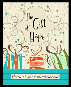 The Gift of Hope (Romance Novella) by Pam Andrews Hanson, http://www.amazon.com/dp/B006ISCK4C/ref=cm_sw_r_pi_dp_nLnQsb0HYT4H5