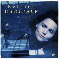 Heaven Is A Place On Earth b/w We Can Change. Belinda Carlisle, MCA Records/USA (1987)