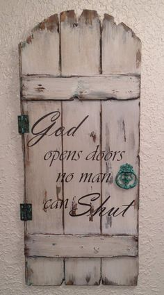 A distressed wood sign made to look like an old rustic door...so shabby chic! Especially love the rounded top on this one. As you can see by the photos there is lots of distressing and character. Looks like a very well loved old door. Its complete with shabby hinges and door knob. It measures 24 x 10 1/4. If you have another size or quote you would like...Im happy to customize. This is handmade and no two will look alike. Although similar they will be uniquely different. Without the quote…
